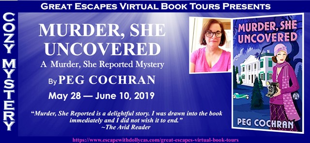 Blog Tour & Review: Murder, She Uncovered by Peg Cochran